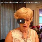 HPV vaccine – Aluminum Toxin and Silica Antedote